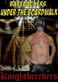Barebackers Under the Boardwalk Knightbreeders  [DVD.RIP Xvid.XXX GAY]