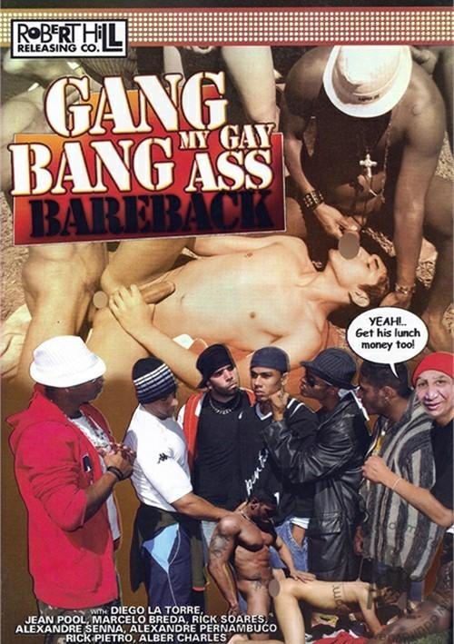Gang Bang My Gay Ass Bareback Robert Hill Releasing Co.  [DVD.RIP. H.264 2016 ETRG 768×460 720p GAY XXX]