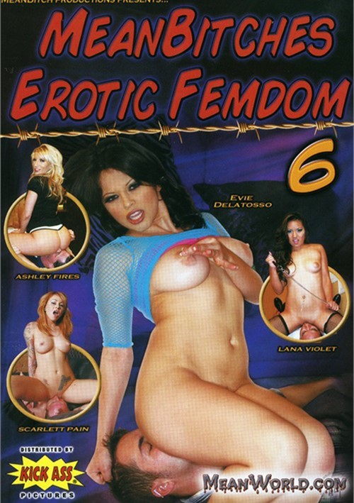 Mean Bitches Erotic Femdom 6 MeanBitch Productions  [DVD.RIP. H.264 2016 ETRG 768×460 720p]