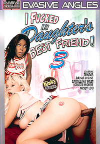i fucked my daughters best friend 3 Evasive Angles  [DVD.RIP XviD NYMPHO]