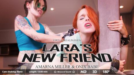 Virtualrealpassionn Lara's New Friend  (13:00 min.)  Siterip VR XXX
