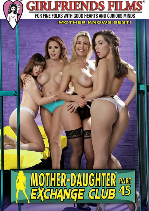 Mother-Daughter Exchange Club Part 45 Girlfriends Films  [DVD.RIP. H.264 2016 ETRG 768×460 720p]
