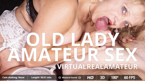 Virtualrealamateurporn Old lady amateur sex  (20:51 min.)  Siterip VR XXX 60FPS 4092×2080 Binarual