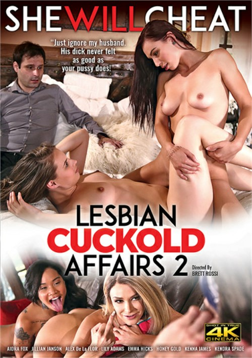 Lesbian Cuckold Affairs 2 DVD Release  [DVD.RIP. H.264 Production Year 2019]