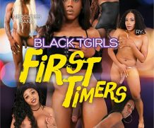 Black TGirl First Timers DVD Release  [DVD.RIP. H.264 Production Year 2019]