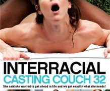 Interracial Casting Couch 32 DVD Release  [DVD.RIP. H.264 Production Year 2019]