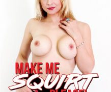 Make Me Squirt Please! DVD Release  [DVD.RIP. H.264 Production Year 2019]