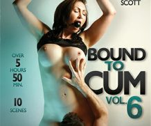 Bound To Cum Vol. 6 DVD Release  [DVD.RIP. H.264 Production Year 2019]