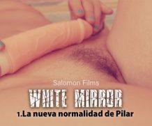Altporn4u White Mirror: La Nueva Normalidad de Pilar  Siterip mp4 Movie Clip h.264 0HOUR