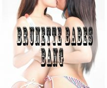 Brunette Babes Bang DVD Release  [DVD.RIP. H.264 Production Year 2019]
