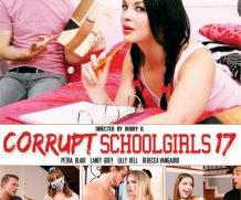 Corrupt Schoolgirls 17 DVD Release  [DVD.RIP. H.264 Production Year 2019]