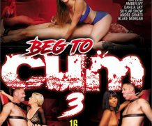 Beg To Cum 3 DVD Release  [DVD.RIP. H.264 Production Year 2019]