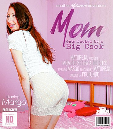 MATURE.NL Naughty mom Margo is in for a big hard cock  [SITERIP VIDEO 2020 hd wmv 1920x1200] Siterip RIP